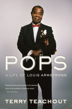 Pops: A Life of Louis Armstrong — Hardback — Terry Teachout