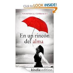 En un rinc�n del alma (Novela (javier Vergara)) (Spanish Edition) [Kindle Edition], (ebooks en espanol, espanol, kindle, libros en espanol, romance, spanish, spanish edition, spanish language)