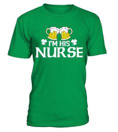 I'm His Nurse  #gift #idea #shirt #image #funny #job #new #best #top #hot #hospital