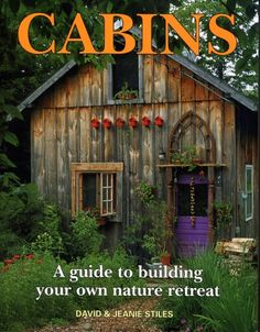 Cabins...by David and Jeanie Stiles