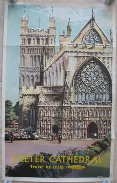Exeter Cathedral, by Alan Carr Linford. A fabulous view of the very ornate west front of the cathedral. Vintage Maps, Vintage Travel Posters, Exeter England, Exeter Cathedral, Alan Carr, River Painting, British Travel, Enduro, Devon And Cornwall