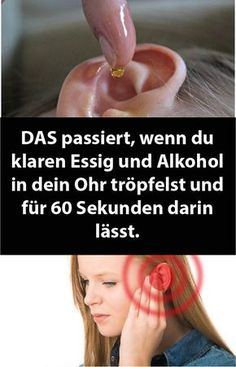 DAS PASSIERT, WENN DU KLAREN ESSIG UND ALKOHOL IN DEIN OHR TRÖPFELST UND FÜR 60 SEKUNDEN DARIN LÄSST.