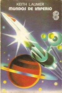 Mundos de imperio, de Keith Laumer.  Martínez Roca, Super Ficción (1ª época) número 38, de 1978. Cubierta, de Salinas Blanch.