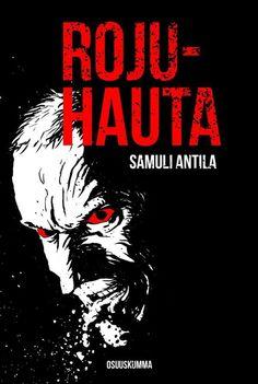 Rojuhauta - Samuli Antila :: Julkaistu 17.9.2020 #kauhu Books, Movies, Movie Posters, Art, Fantasy, Art Background, Libros, Films, Book