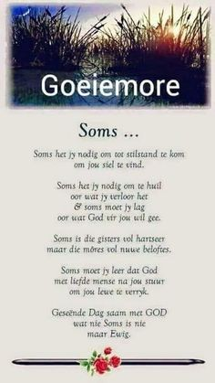 Goeie More, Afrikaans Quotes, Special Quotes, Life Quotes, Wisdom, God, Quote Life, Dios, Quotes About Life