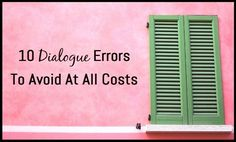 10 Dialogue Errors To Avoid At All Costs - Writers Write