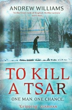 To Kill a Tsar by Andrew Williams, http://www.amazon.co.uk/dp/0719524113/ref=cm_sw_r_pi_dp_QmHjtb1256YFZ