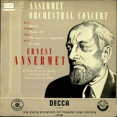 Ernest Ansermet (in picture) conducts orchestral music!