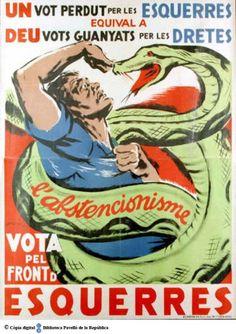 Un Vot perdut per les esquerres equival deu vots guanyats per les dretes : vota pel Front d' Esquerres :: Cartells del Pavelló de la República (Universitat de Barcelona) Political Posters, Party Poster, Vintage Posters, Spanish, War, Fictional Characters, Francis Bacon, Postcards, Barcelona