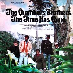 """The Time Has Come"" (1967, Columbia) by The Chambers Brothers.  Their fourth LP.  Contains ""Time Has Come Today."""