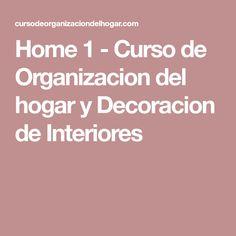 Home 1 - Curso de Organizacion del hogar y Decoracion de Interiores