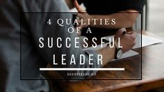4 Qualities of a Successful Leader