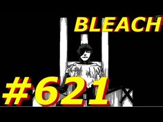 Bleach Manga 621 Español | La Cortina Oscura https://www.youtube.com/watch?v=Nbtagth3BUE