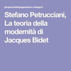 Stefano Petrucciani, La teoria della modernità di Jacques Bidet