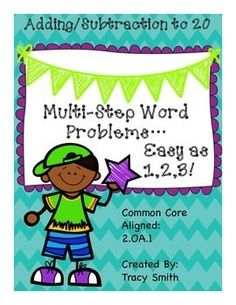Multi-step Word Problems - Adding and Subtracting to 20Common Core Aligned:  2.OA.1Learning how to do mutli-step word problem is really hard, especially when the numbers are so large.  This packet is designed to give your students more practice at multi-step problems that work with small numbers.
