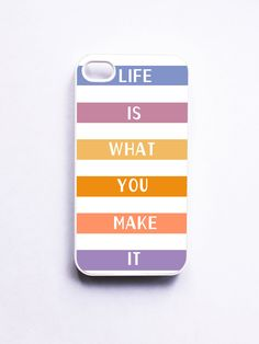 Life Is What You Make It - IPhone Case.