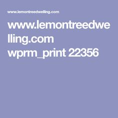 www.lemontreedwelling.com wprm_print 22356