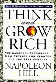 Think and Grow Rich: The Landmark Bestseller--Now Revised and Updated for the 21st Century - Napoleon Hill, Arthur R. Pell