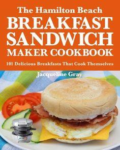 The Hamilton Beach Breakfast Sandwich Maker Cookbook: 101... https://smile.amazon.com/dp/1523334061/ref=cm_sw_r_pi_dp_x_6UJkybJ6C6Y5Q