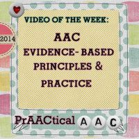 Video of the Week- AAC: Evidence-Based Principles and Practice