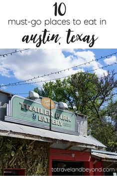 10 Places To Eat In Austin, Texas