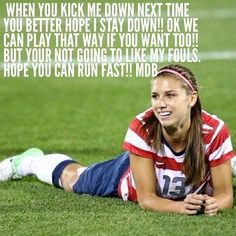better run fast, her fouls hurt!! badly.
