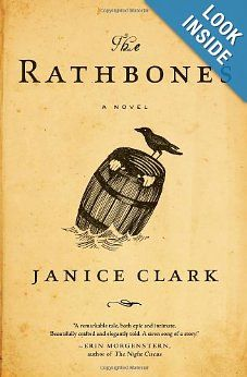 The Rathbones: Janice Clark. A gothic, literary adventure set in New England, Janice Clark's haunting debut chronicles one hundred years of a once prosperous and now crumbling whaling family, told by its last surviving member.