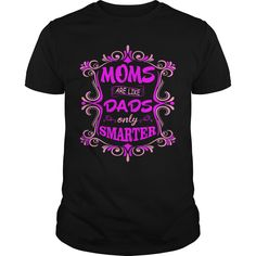 Moms Are Like Dads Only Smarter Mother Day Tshirt #gift #ideas #Popular #Everything #Videos #Shop #Animals #pets #Architecture #Art #Cars #motorcycles #Celebrities #DIY #crafts #Design #Education #Entertainment #Food #drink #Gardening #Geek #Hair #beauty #Health #fitness #History #Holidays #events #Home decor #Humor #Illustrations #posters #Kids #parenting #Men #Outdoors #Photography #Products #Quotes #Science #nature #Sports #Tattoos #Technology #Travel #Weddings #Women