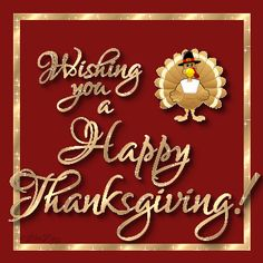 Wishing you a Happy Thanksgiving quote autumn fall thanks list grateful blessing thankful thanksgiving holidays poem Free Thanksgiving Cards, Thanksgiving Graphics, Thanksgiving Day 2019, Thanksgiving Pictures, Thanksgiving Blessings, Thanksgiving Greetings, Thanksgiving Quotes, Thanksgiving Crafts, Holiday Gif