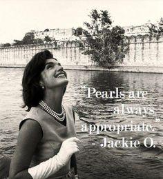 A little wisdom from Jackie O.!