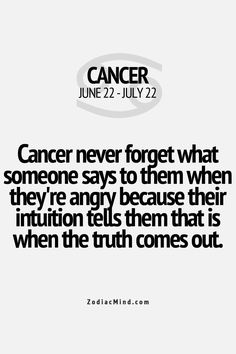 Cancer Zodiac Sign never forget what someone says to them when they're angry because their intuition tells them that is when the truth comes out. Horoscope Du Cancer, Cancer Zodiac Facts, Cancer Quotes, Gemini And Cancer, Cancer Sign, Cancer Zodiac Women, Daily Horoscope, My Zodiac Sign, Frases