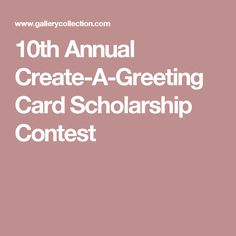 10th Annual Create-A-Greeting Card Scholarship Contest