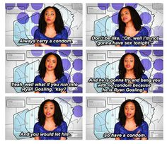 "On ladies carrying condoms: | 24 Important Pieces Of Life Wisdom From The Ladies Of ""Girl Code"""