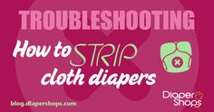 """How to Strip Cloth Diapers - you'll want to do this with all the diapers I give you before you use them. I don't think my washing machine ever got them clean enough because it's a """"high efficiency"""" washer and never used enough water. But yours should be perfect."""