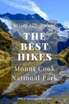 The ultimate guide to hiking the best hikes in the Mount Cook National Park in New Zealand including Mueller Hut Hooker Valley Track Ball Hut Route and the Blue Lakes and Tasman Glacier Track Hiking With Kids, Camping And Hiking, Backpacking, Visit New Zealand, New Zealand Travel, New Zealand Adventure, Hiking Guide, Adventure Activities, Best Hikes