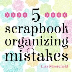 5 Scrapbook Organizing Mistakes - Lisa Moorefield -- can be used for more than just scrapbooks Scrapbook Room Organization, Scrapbook Storage, Craft Organization, Scrapbook Supplies, Scrapbook Cards, Scrapbooking Ideas, Scrapbook Layouts, Digital Scrapbooking, Organization Ideas