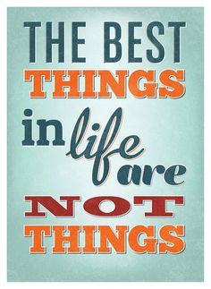 Agreed. We believe in accumulating memories and moments, not just possessions!