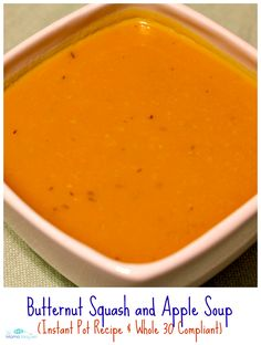 Butternut Squash and Apple Soup (Instant Pot Recipe & Whole 30 Compliant) | The Mama Maven Blog