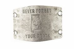 Alabama Never Forget Your Roots Large SILVER Sentiment Lenny Eva Special Order