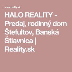 HALO REALITY - Predaj, rodinný dom Štefultov, Banská Štiavnica | Reality.sk