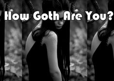 How Goth Are You?