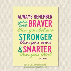 Always Remember You Are Braver Than You Believe, A.A. Milne by grassgreendesign, $14.00