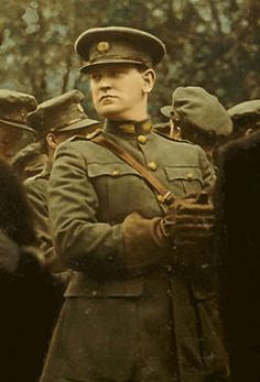 "Michael Collins (""The Big Fella"") A leader of the Irish Rebellion.  Director of Intelligence during the rebellion and later led the Irish Delegation in negotiations with the British to enact the Anglo-Irish Peace Treaty.  Assassinated in 1922 during the Irish Civil War - he was 32 years old."