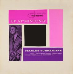 "Stanley Turrentine - Up at ""Minton's"" Vol. 2 1961 (BN 4070) / Design: Reid Miles - Photo: Francis Wolff"