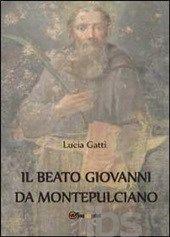 Il beato Giovanni di Montepulciano