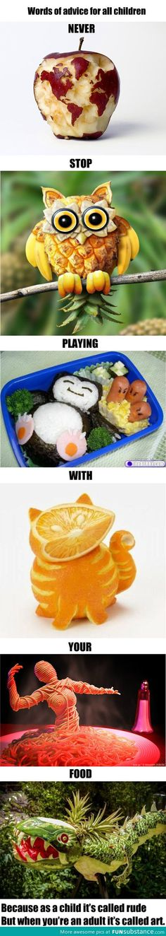 Kids, play with your food