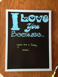 #iloveyoubecauseboard #chalkboard #marriage #love  I love you because: you are a godly man