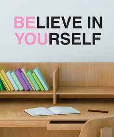 This Pink 'Believe in Yourself' Wall Quotes Decal is perfect! #zulilyfinds