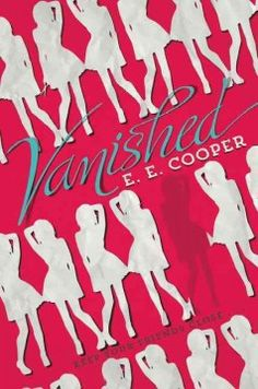 Vanished by E. E. Cooper - Falling in love with the popular Beth despite knowing it is a mistake, Kalah becomes entangled in a dangerous psychological game when Beth goes missing just before another girl commits suicide.