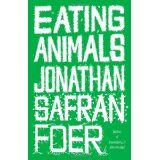 Eating Animals (Hardcover)By Jonathan Safran Foer